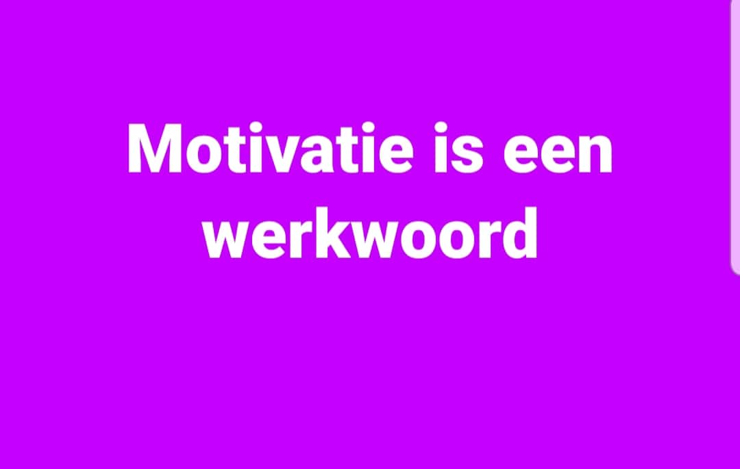 Motivatie is een werk woord